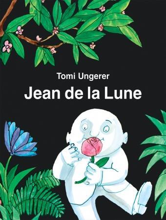 JEAN DE LA LUNE (NOUVELLE EDITION) UNGERER TOMI EDL