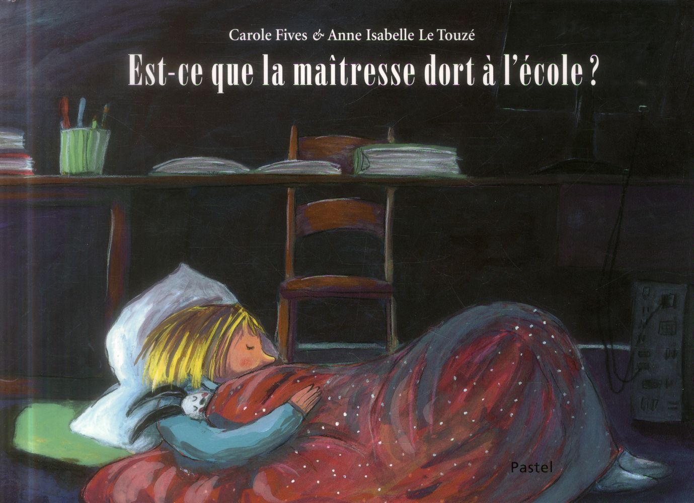 Le Touzé Anne-Isabelle - Est-ce que la maîtresse dort à l'école ?