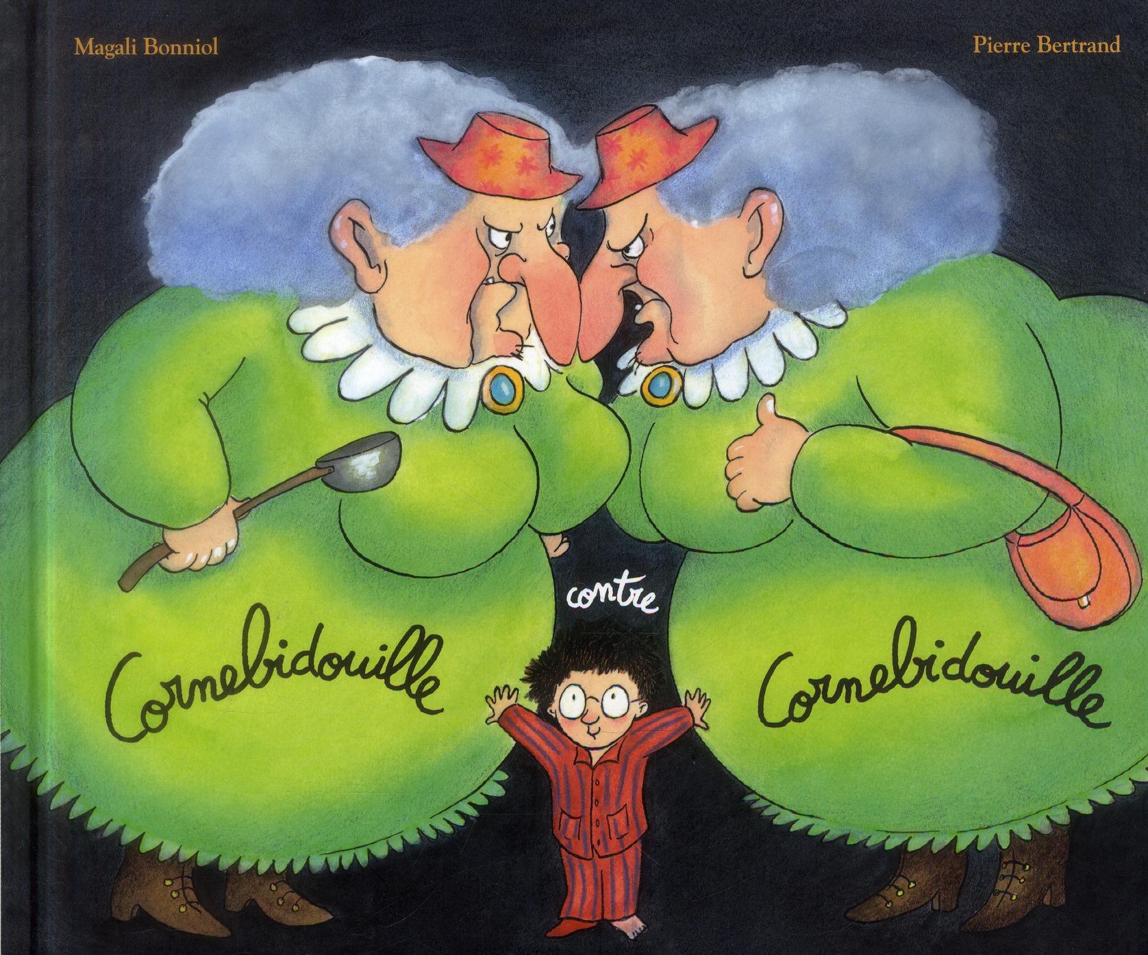 CORNEBIDOUILLE CONTRE CORNEBIDOUILLE BERTRAND/BONNIOL Ecole des loisirs