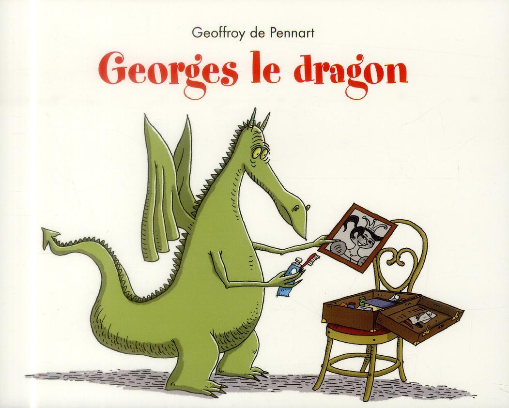 GEORGES LE DRAGON Pennart Geoffroy de Ecole des loisirs