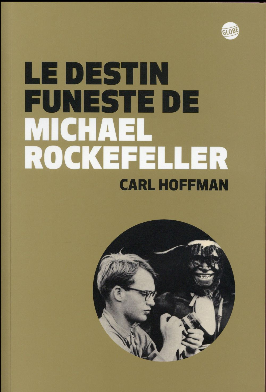 DESTIN FUNESTE DE MICHAEL ROCKEFELLER