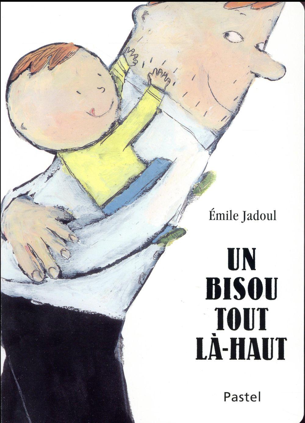 UN BISOU TOUT LA-HAUT Jadoul Emile Ecole des loisirs