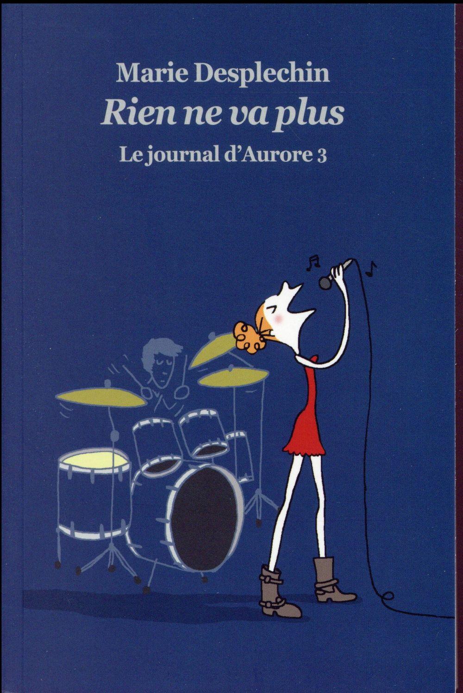 LE JOURNAL D AURORE 3 POCHE RIEN NE VA PLUS