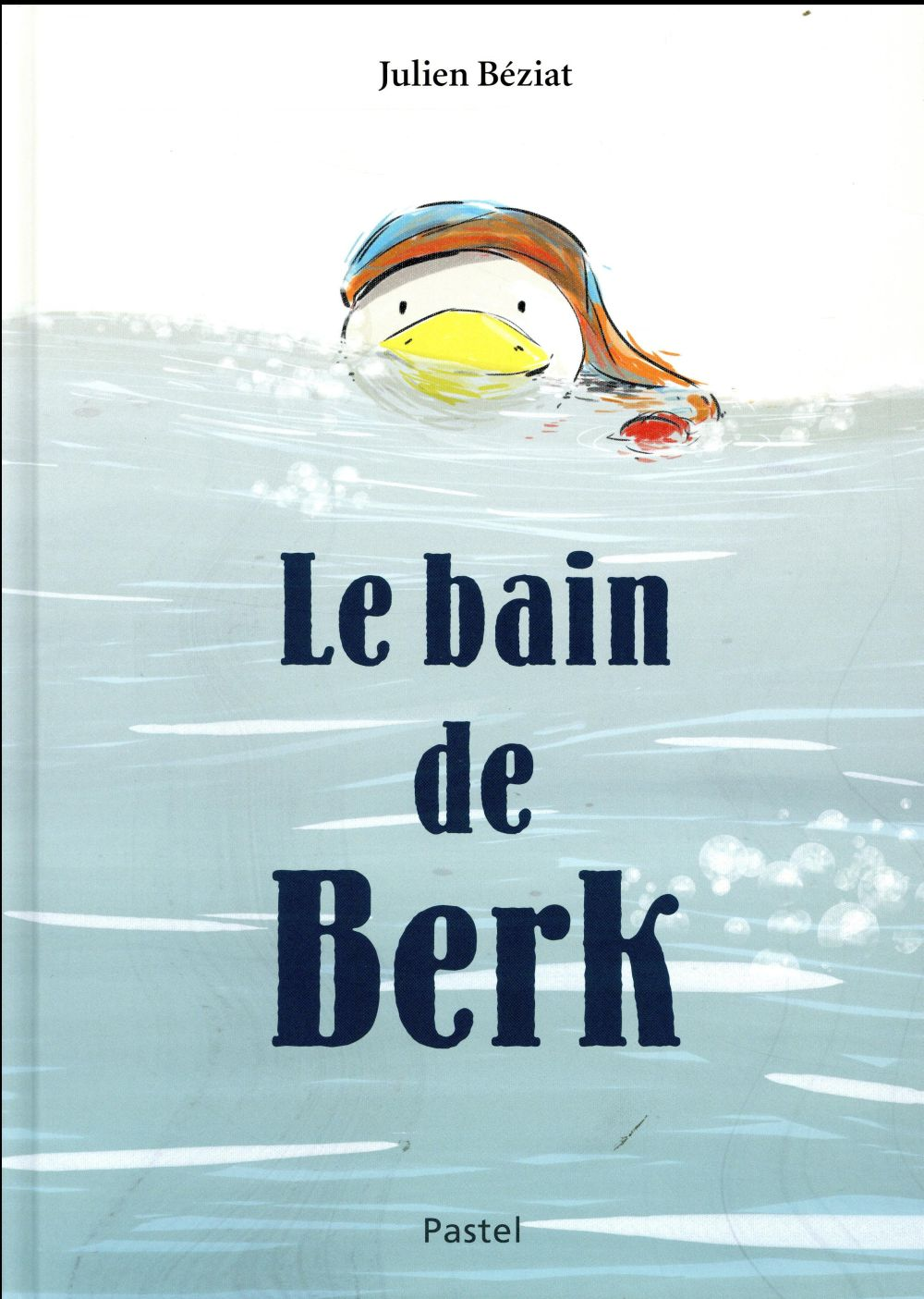 LE BAIN DE BERK Béziat Julien Ecole des loisirs