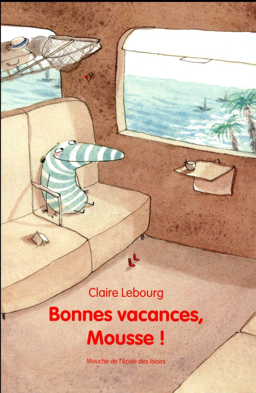 BONNES VACANCES MOUSSE