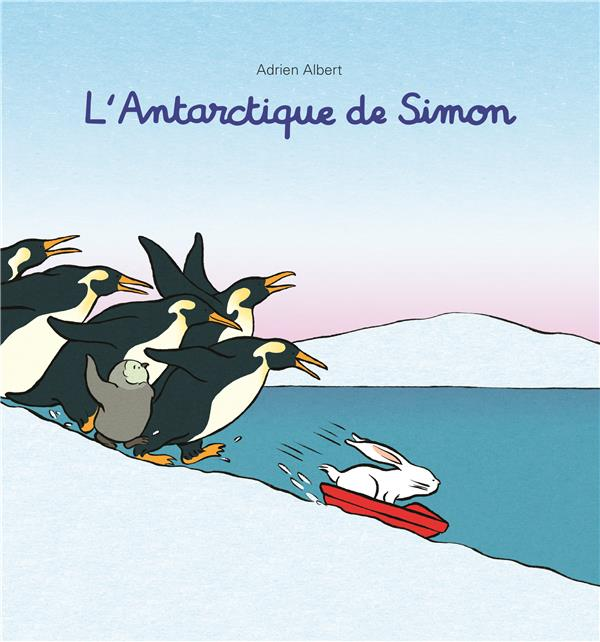L'ANTARCTIQUE DE SIMON ALBERT ADRIEN EDL