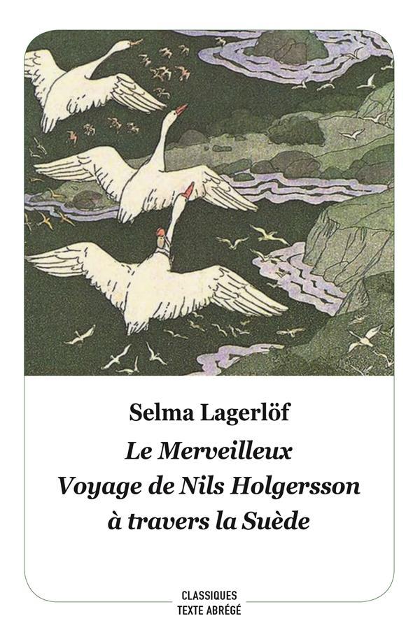 LE MERVEILLEUX VOYAGE DE NILS HOLGERSSON A TRAVERS LA SUEDE (TEXTE ABREGE)
