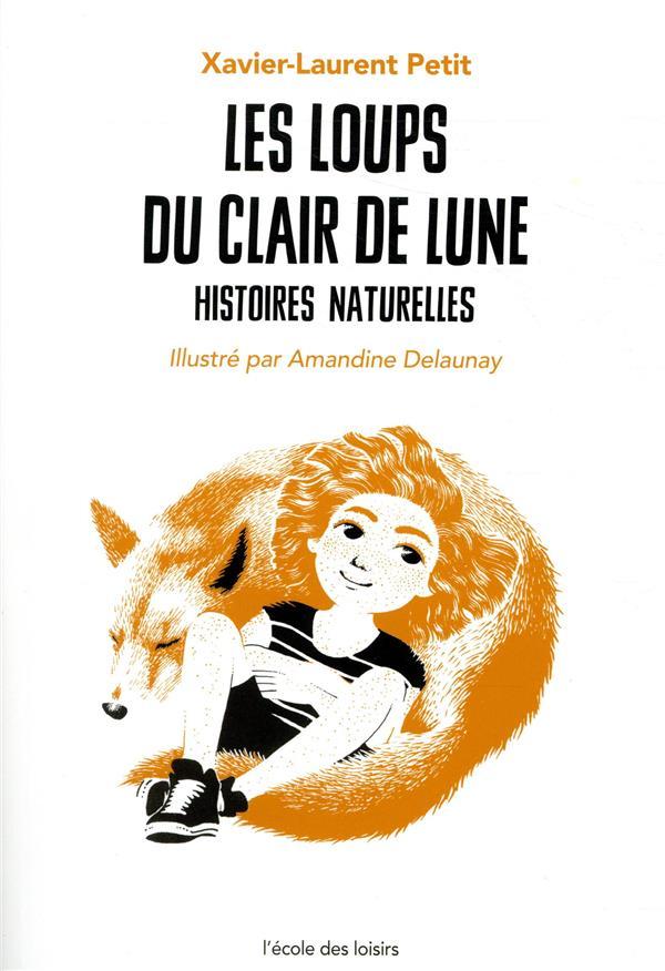 HISTOIRES NATURELLES T.3  -  LES LOUPS DU CLAIR DE LUNE PETIT/DELAUNAY EDL