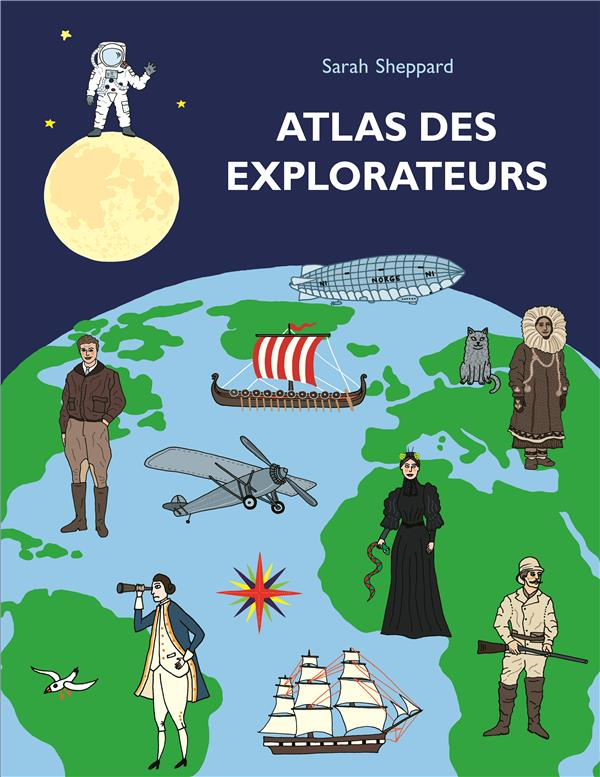 ATLAS DES EXPLORATEURS SHEPPARD SARAH EDL