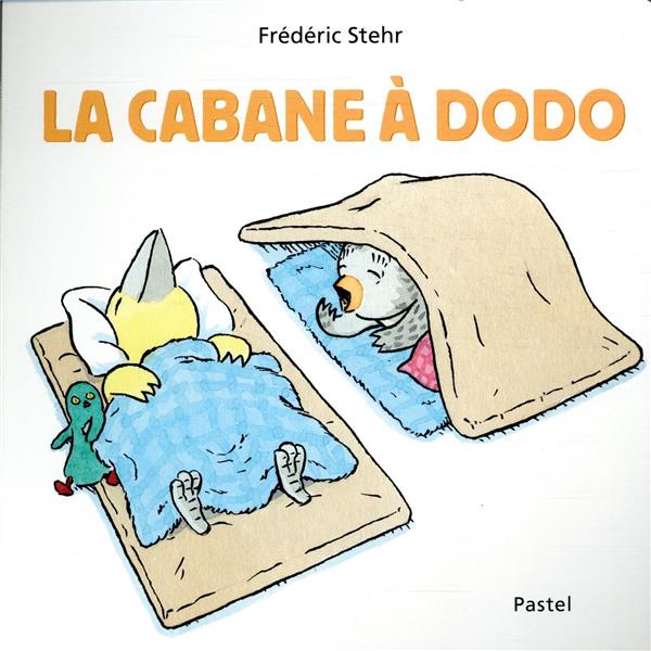 LA CABANE A DODO STEHR, FREDERIC EDL