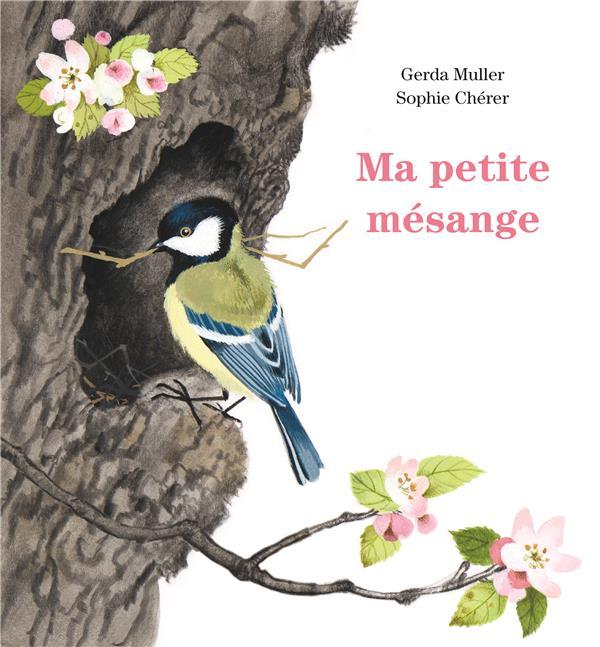 MA PETITE MESANGE MULLER GERDA / CHERE EDL