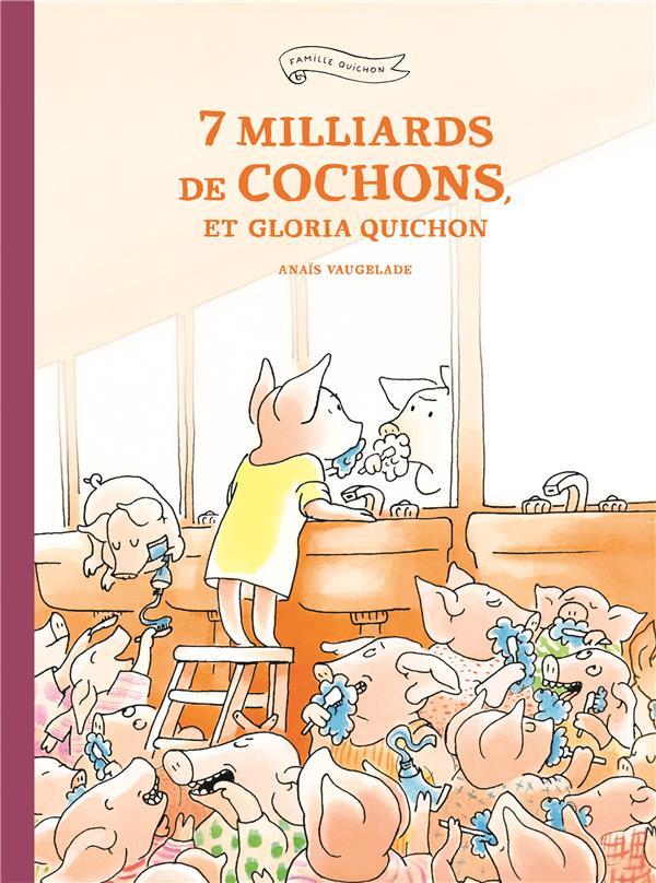 7 MILLIARDS DE COCHONS ET GLORIA QUICHON