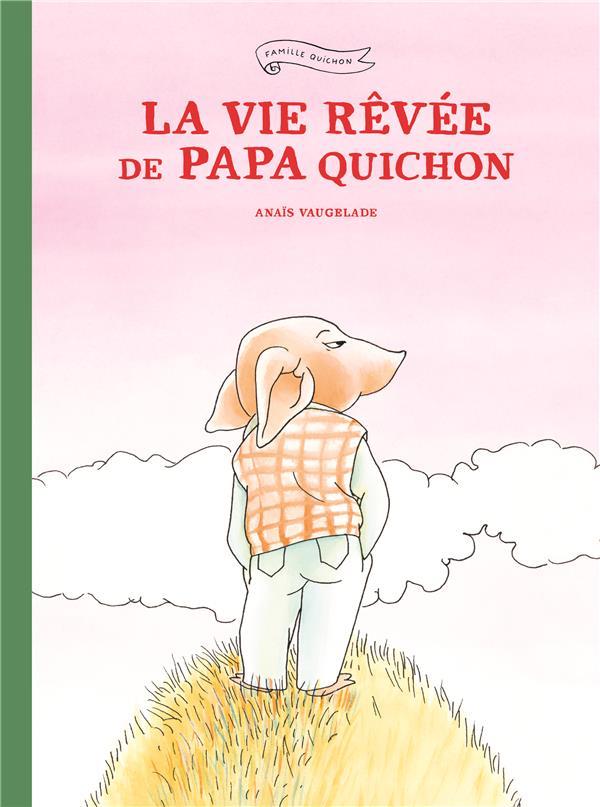 LA VIE REVEE DE PAPA QUICHON
