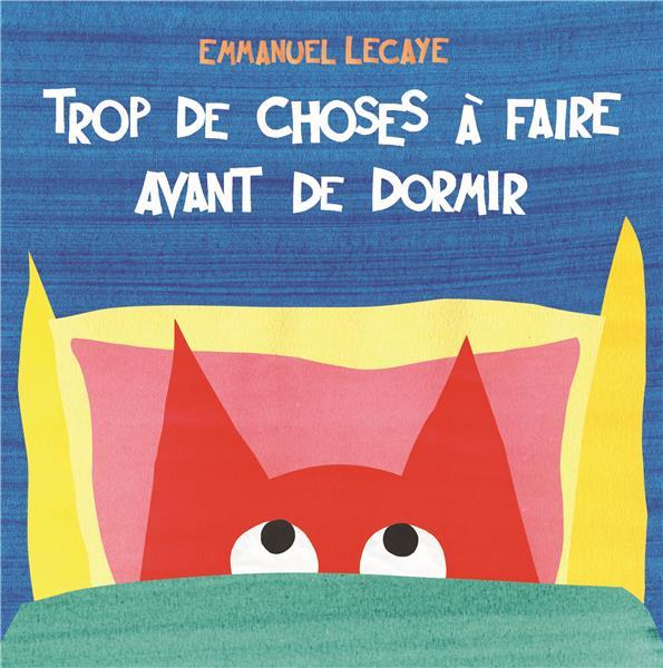 TROP DE CHOSES A FAIRE AVANT DE DORMIR LECAYE, EMMANUEL EDL