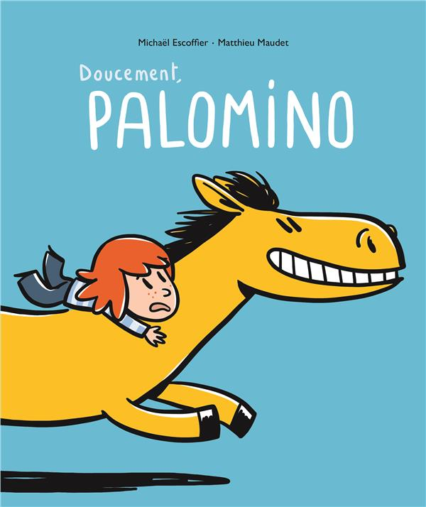 DOUCEMENT, PALOMINO !