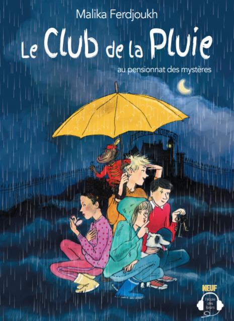 LE CLUB DE LA PLUIE AU PENSIONNAT DES MYSTERES