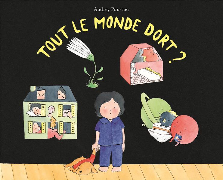 TOUT LE MONDE DORT ? POUSSIER, AUDREY EDL