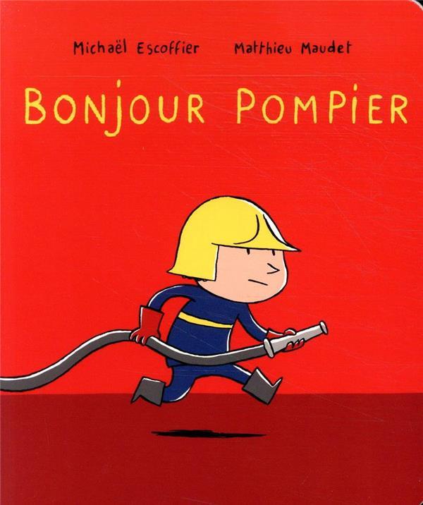 BONJOUR POMPIER ESCOFFIER/MAUDET EDL