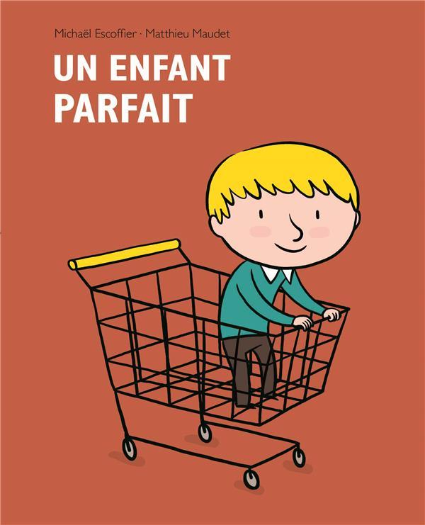 UN ENFANT PARFAIT MAUDET MATTHIEU / ES EDL