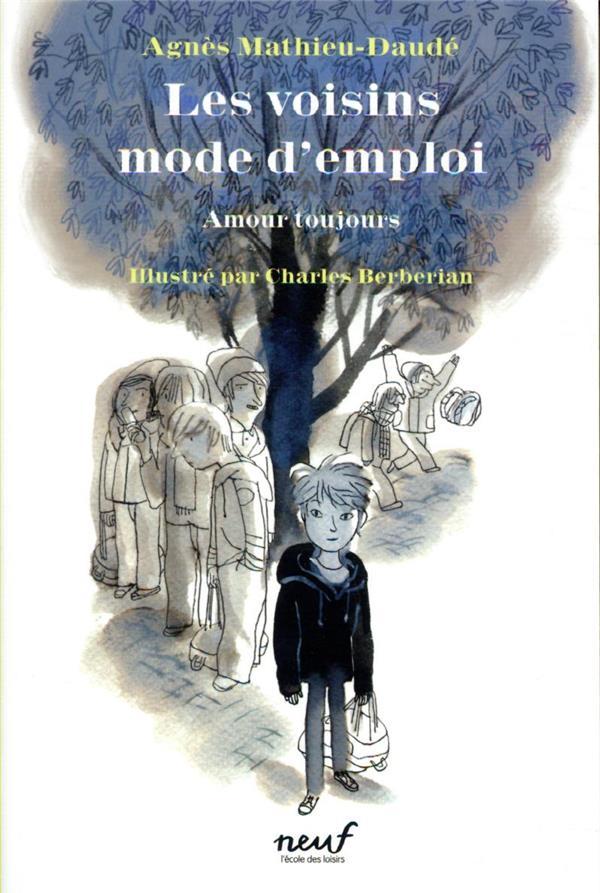 LES VOISINS MODE D'EMPLOI : AMOUR TOUJOURS MATHIEU-DAUDE, AGNES EDL