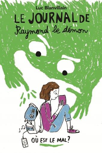 LE JOURNAL DE RAYMOND LE DEMON T.1  -  OU EST LE MAL ? -