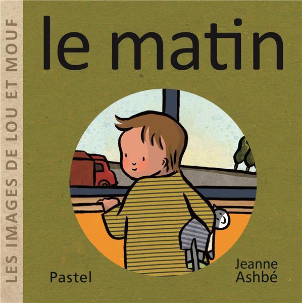 LES IMAGES DE LOU ET MOUF : LE MATIN