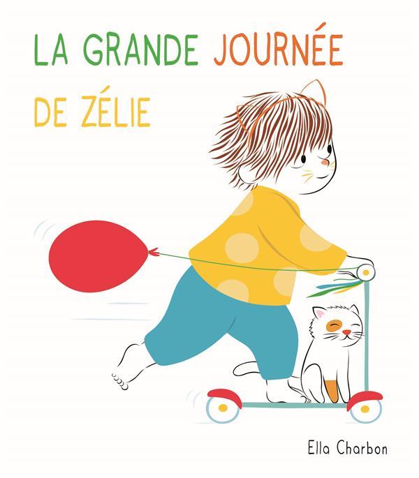 LA GRANDE JOURNEE DE ZELIE -