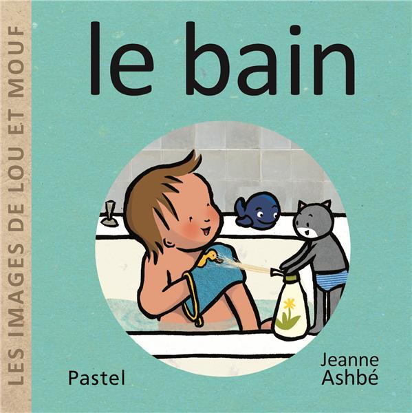 LES IMAGES DE LOU ET MOUF : LE BAIN ASHBE, JEANNE EDL