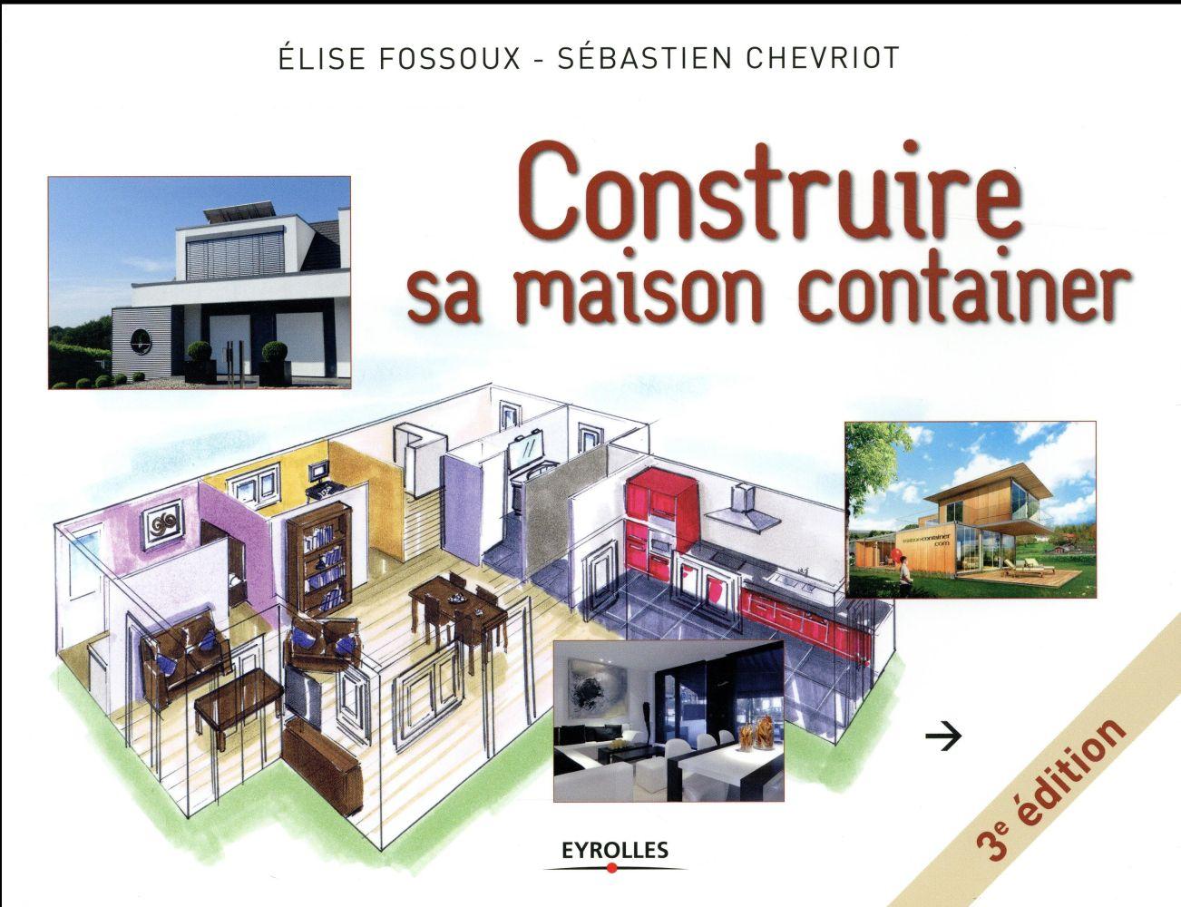 CONSTRUIRE SA MAISON CONTAINER FOSSOUX, ELISE / CHEVRIOT, SEB Eyrolles