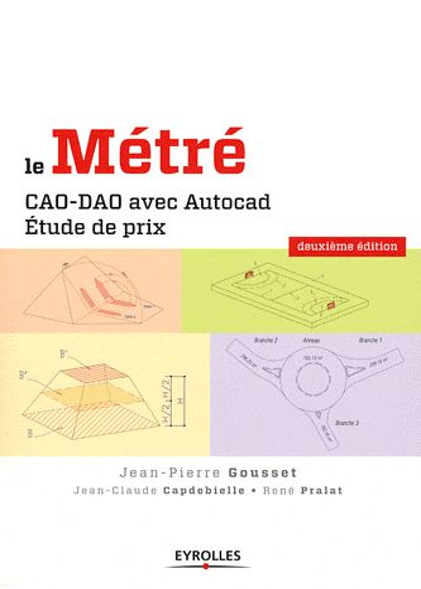 LE METRE - CAO-DAO AVEC AUTOCAD - ETUDE DE PRIX. GOUSSET/CAPDEBIELLE EYROLLES