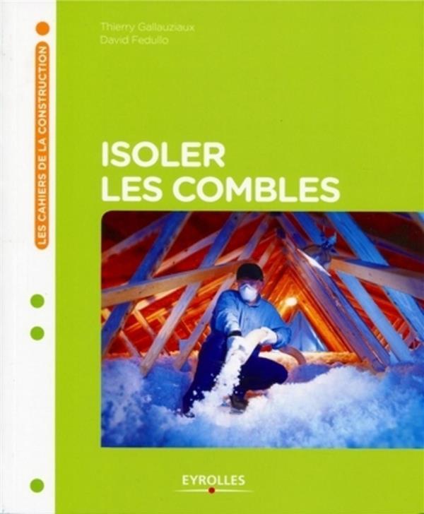 ISOLER LES COMBLES GALLAUZIAUX/FEDULLO EYROLLES