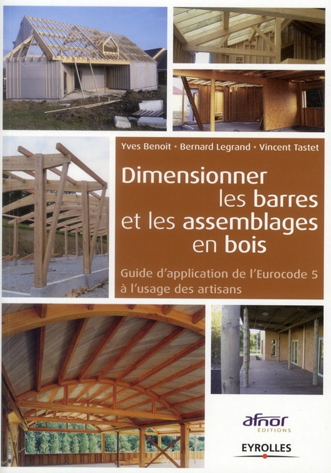 DIMENSIONNER BARRES ET LES ASSEMBLAGES EN BOIS. GUIDE D'APPLICATION DE L'EUROCOD - GUIDE D'APPLICATI CHE BTP        TASTE EYROLLES