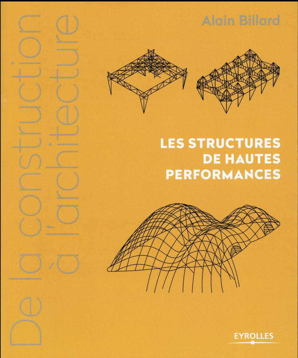 De La Construction A L Architecture Vol 3 - Les Structures De Hautes Performances.