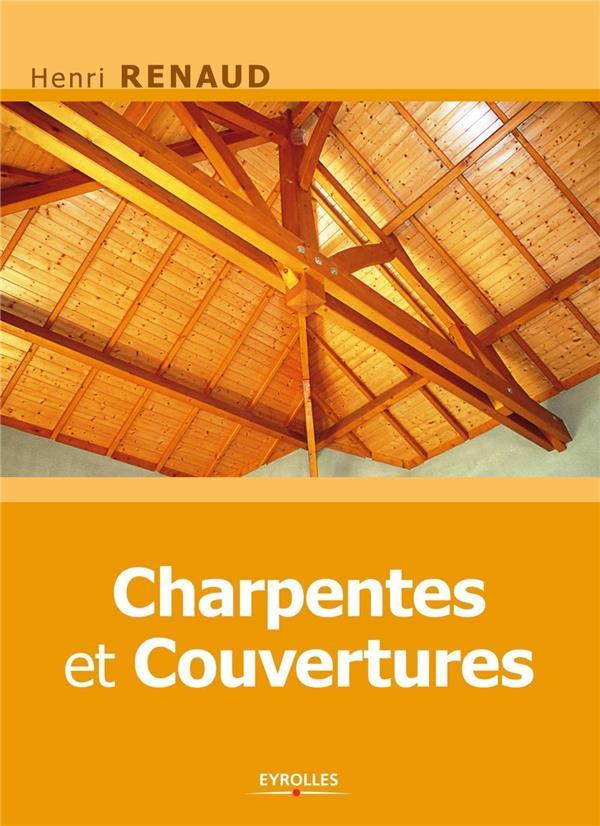 CHARPENTES ET COUVERTURES RENAUD HENRI EYROLLES