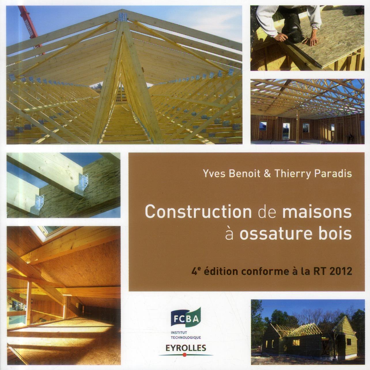 Construction De Maisons A Ossature Bois. Conforme A La Rt 2012 - Conforme A La Rt 2012.