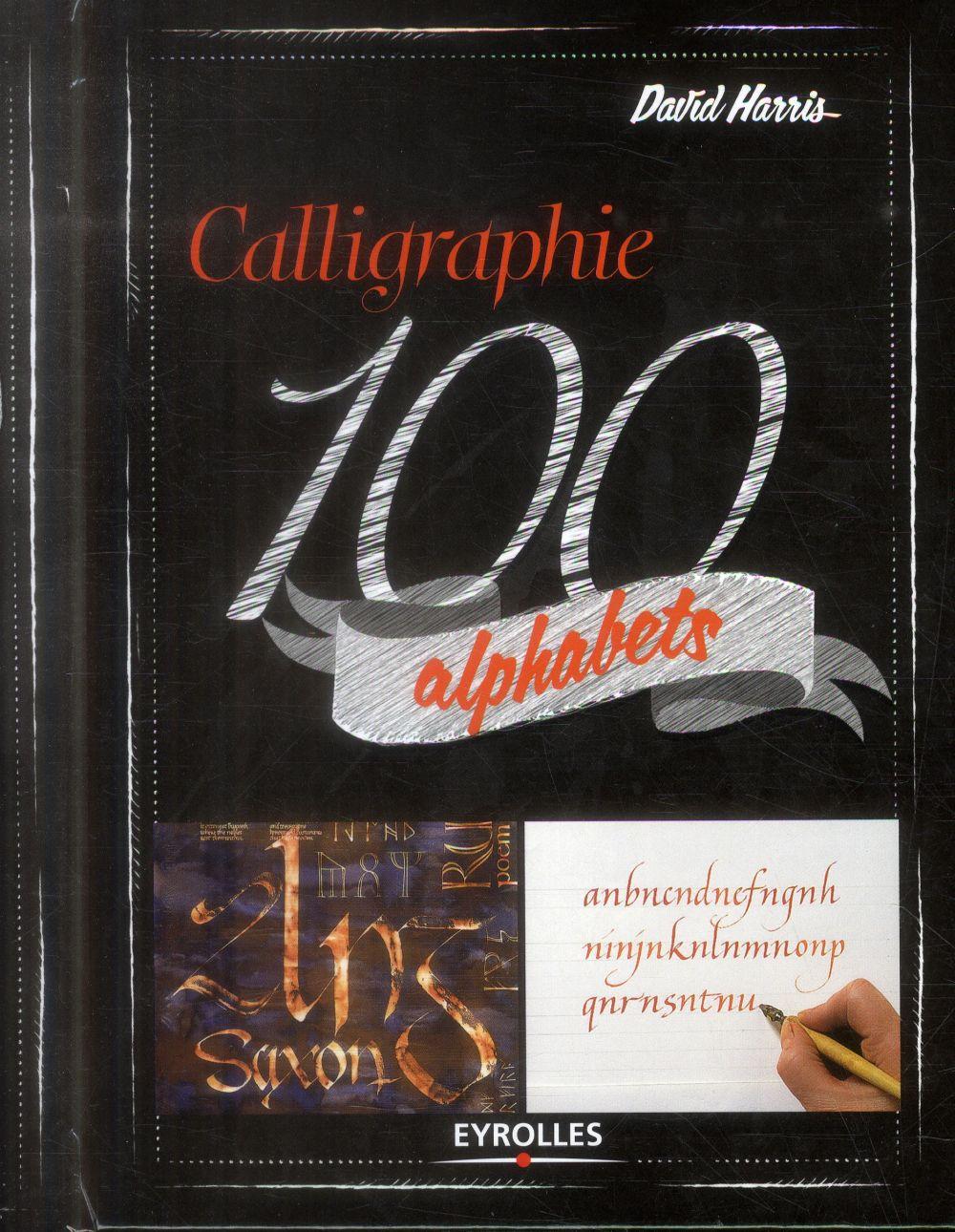 CALLIGRAPHIE  -  100 ALPHABETS HARRIS DAVID Eyrolles