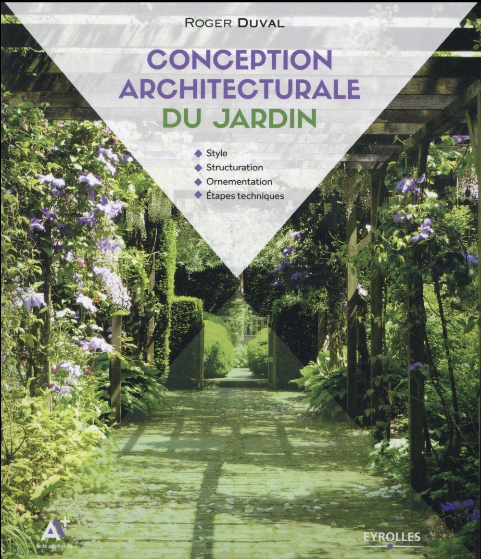 Conception Architecturale Du Jardin Style, Structuration, Ornementation, Etapes Techniques - Style -