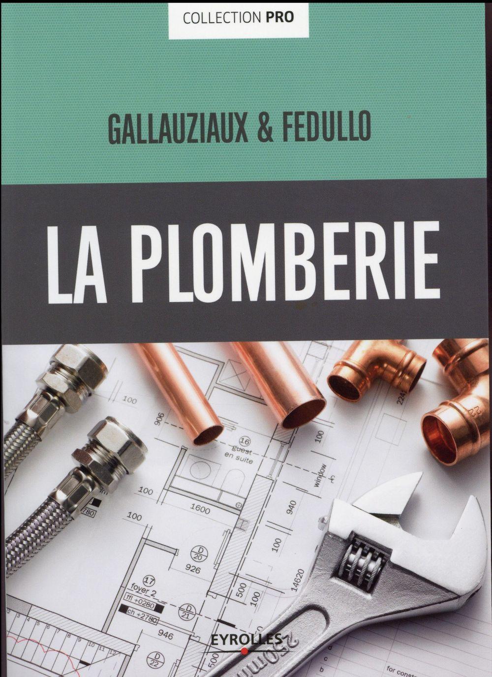 LA PLOMBERIE GALLAUZIAUX FEDULLO Eyrolles