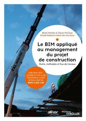 Le Bim Applique A La Gestion Du Projet De Construction - Outils Methodes Et Flux De Travaux HARDIN BRAD Eyrolles