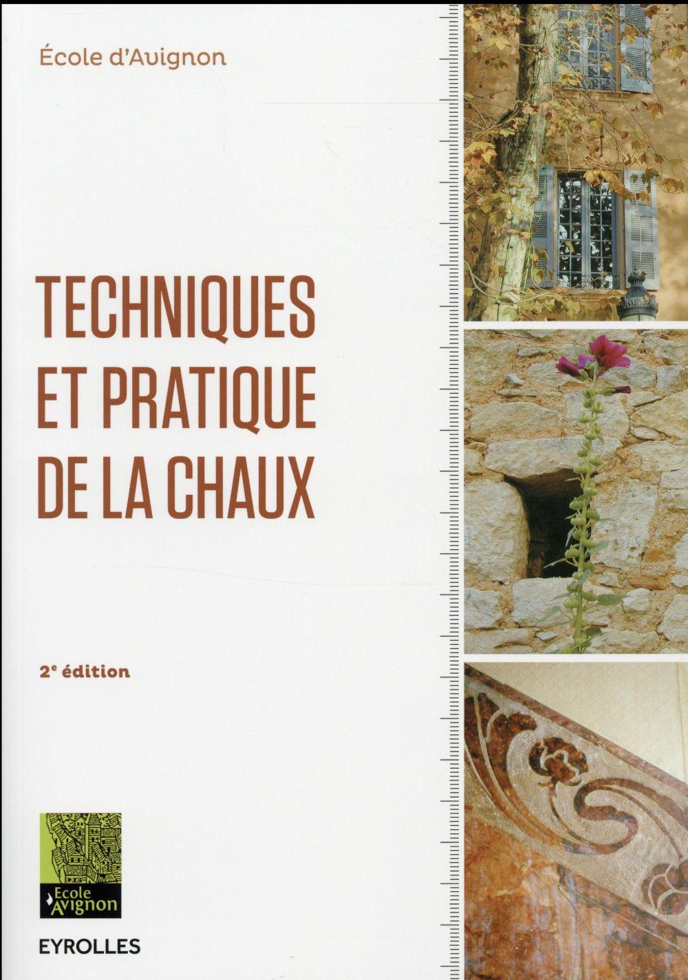 TECHNIQUES ET PRATIQUE DE LA CHAUX ECOLE D-AVIGNON Eyrolles