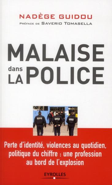 MALAISE DANS LA POLICE. PERTE D'IDENTITE, VIOLENCES AU QUOTIDIEN, POLITIQUE DU CHIFFRE : UNE PROFESS