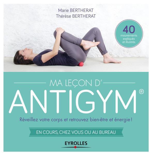 MA LECON D ANTIGYM. REVEILLEZ BERTHERAT M ET T. EYROLLES