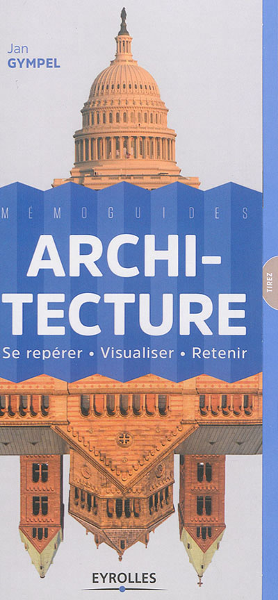 ARCHITECTURE - SE REPERER - VISUALISER - RETENIR. GYMPEL JAN Eyrolles