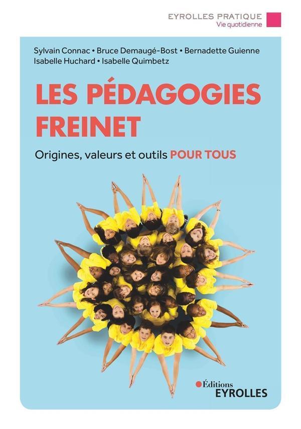 LES PEDAGOGIES FREINET - ORIGI CONNAC/DEMAUGE-BOST EYROLLES