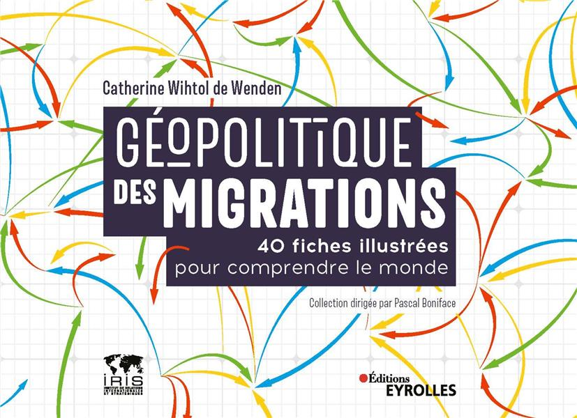 GEOPOLITIQUE DES MIGRATIONS - 40 FICHES ILLUSTREES POUR COMPRENDRE LE MONDE