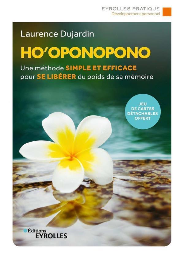 HO OPONOPONO - UNE METHODE SIMPLE ET EFFICACE POUR SE LIBERER DU POIDS DE SA MEMOIRE  JEU DE C DUJARDIN LAURENCE EYROLLES