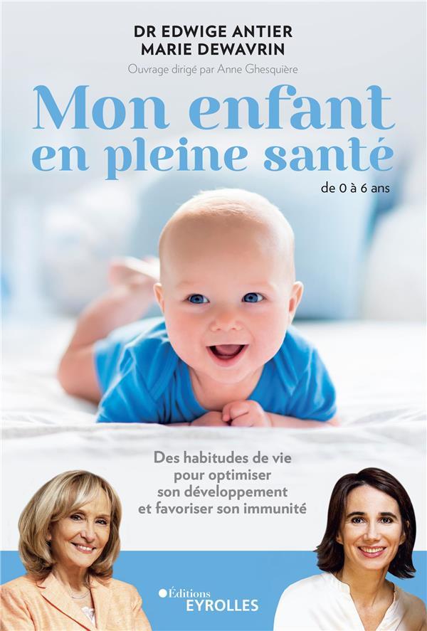 MON ENFANT PLUS FORT DEMAIN : DE LA NAISSANCE A L'ADOLESCENCE, CE QUE LA MEDECINE ET LES NEUROSCIENCES