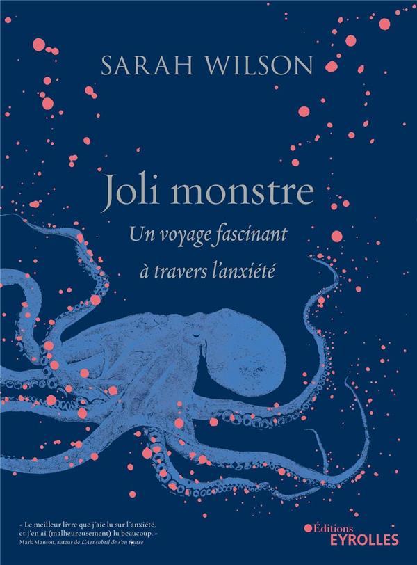 JOLI MONSTRE  -  UN VOYAGE FASCINANT A TRAVERS L'ANXIETE