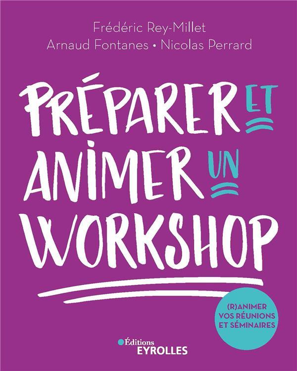 PREPARER ET ANIMER UN WORKSHOP - (R)ANIMEZ VOS REUNIONS ET SEMINAIRES