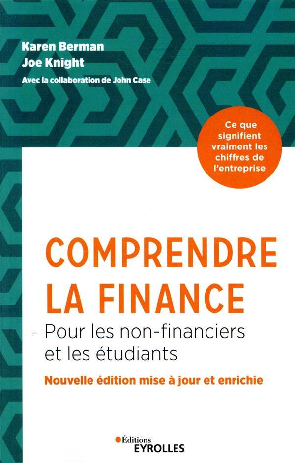 COMPRENDRE LA FINANCE  -  POUR LES NON-FINANCIERS ET LES ETUDIANTS (3E EDITION) BERMAN/KNIGHT EYROLLES